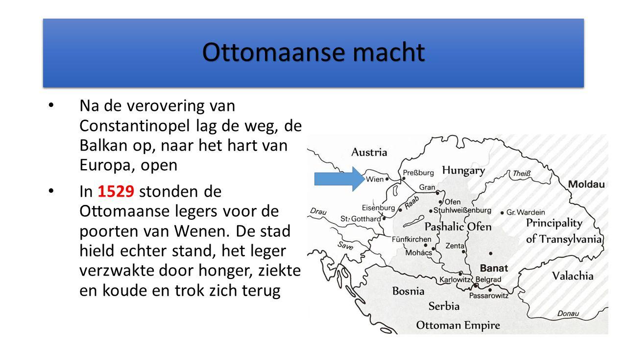Ottomaanse macht Na de verovering van Constantinopel lag de weg, de Balkan op, naar het hart van Europa, open.