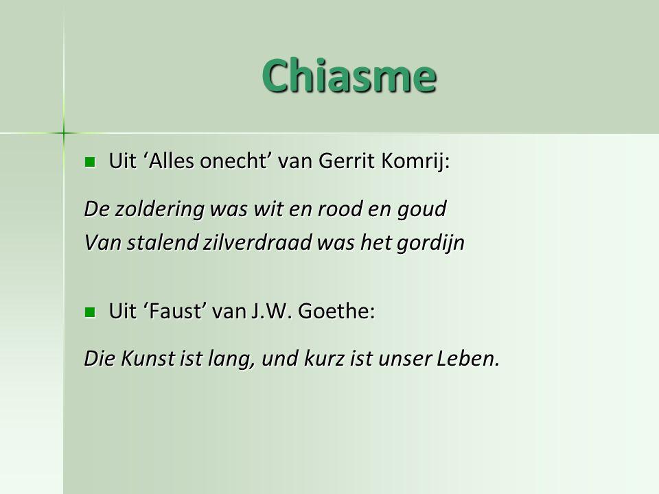 Chiasme Uit 'Alles onecht' van Gerrit Komrij: