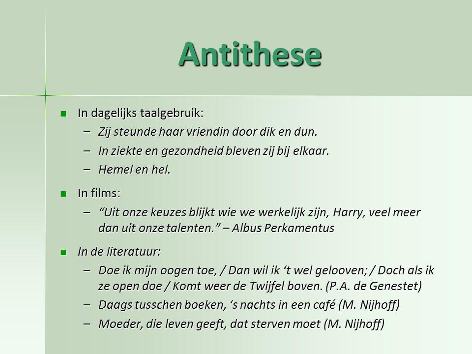 Antithese In dagelijks taalgebruik: