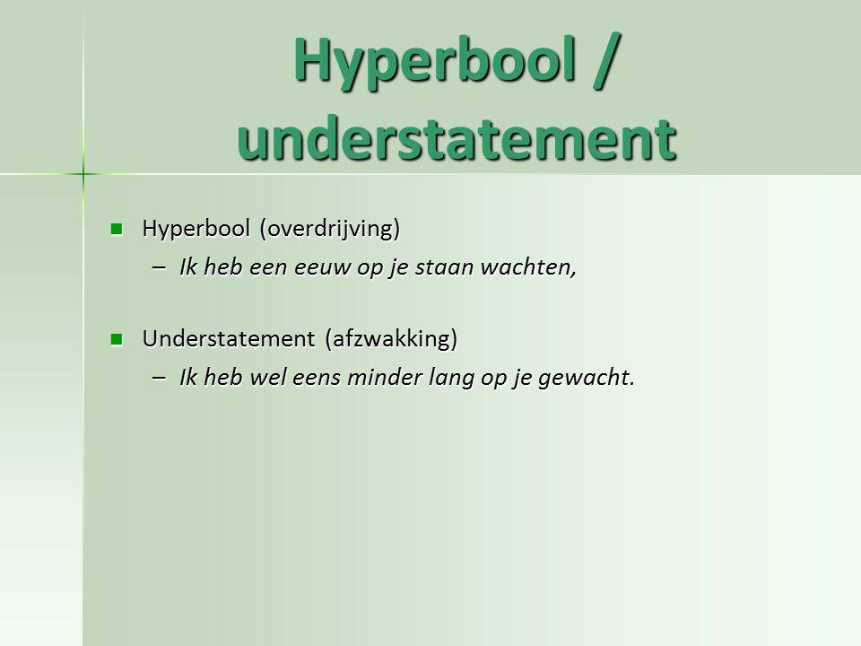 Hyperbool / understatement