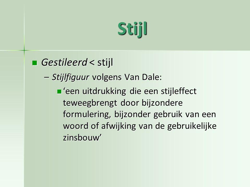 Stijl Gestileerd < stijl Stijlfiguur volgens Van Dale:
