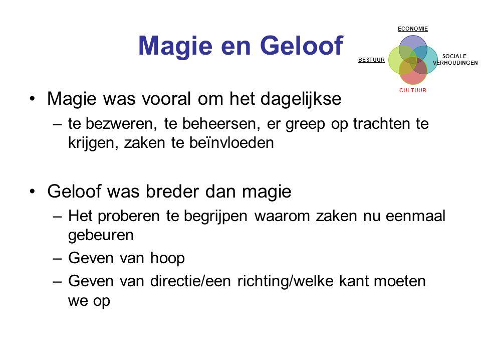 Magie en Geloof Magie was vooral om het dagelijkse