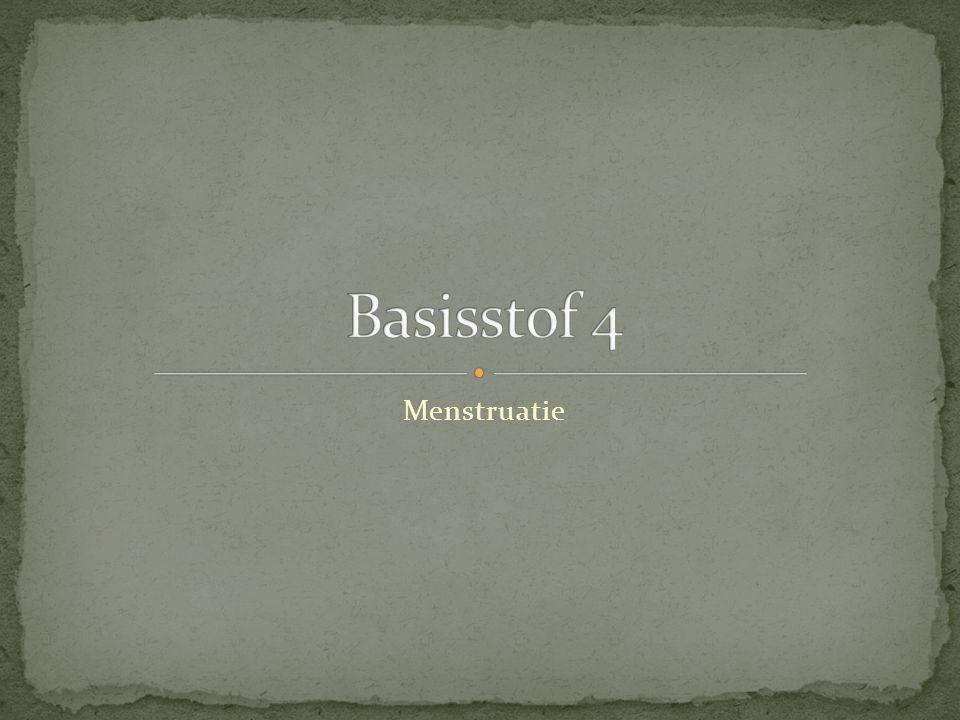 Basisstof 4 Menstruatie