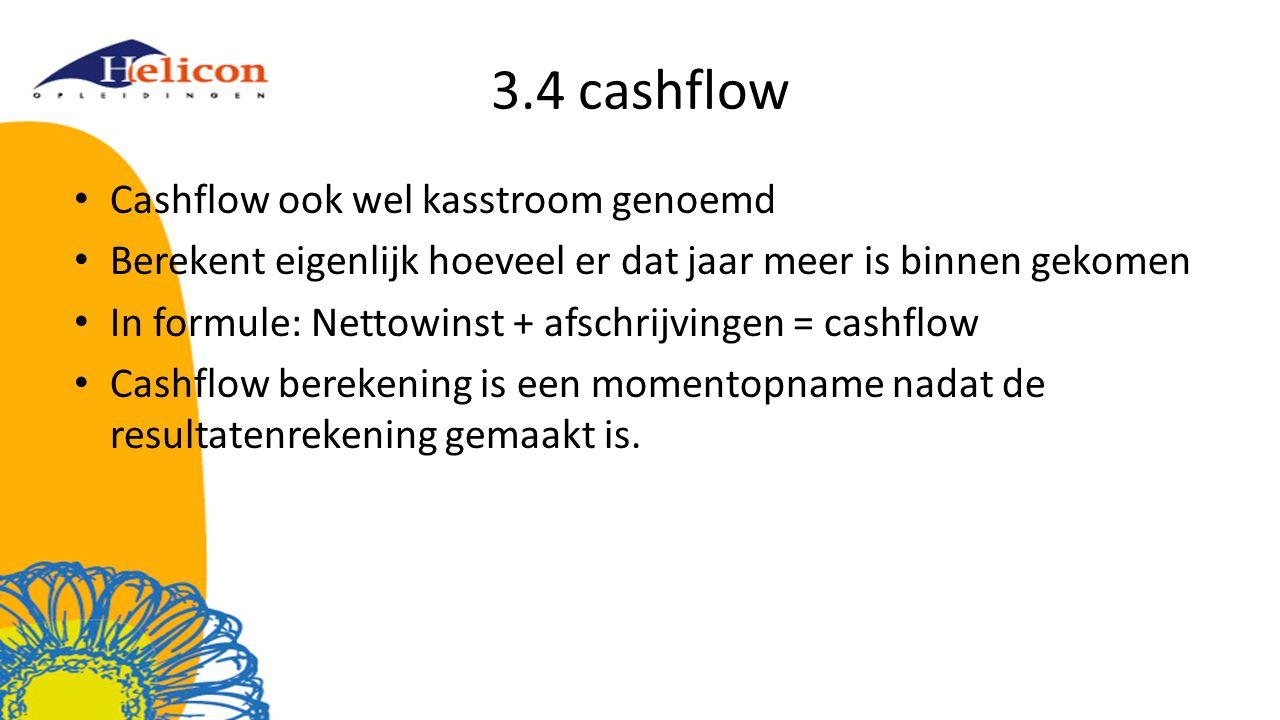 3.4 cashflow Cashflow ook wel kasstroom genoemd