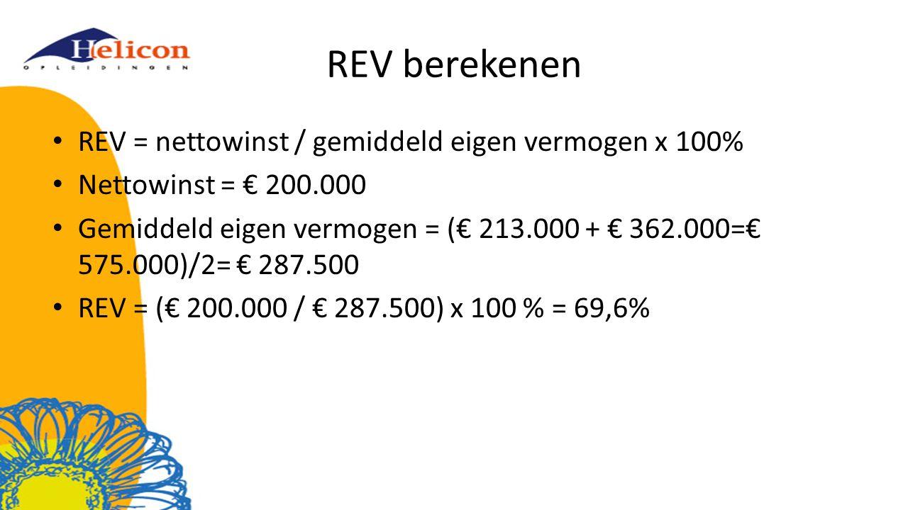 REV berekenen REV = nettowinst / gemiddeld eigen vermogen x 100%