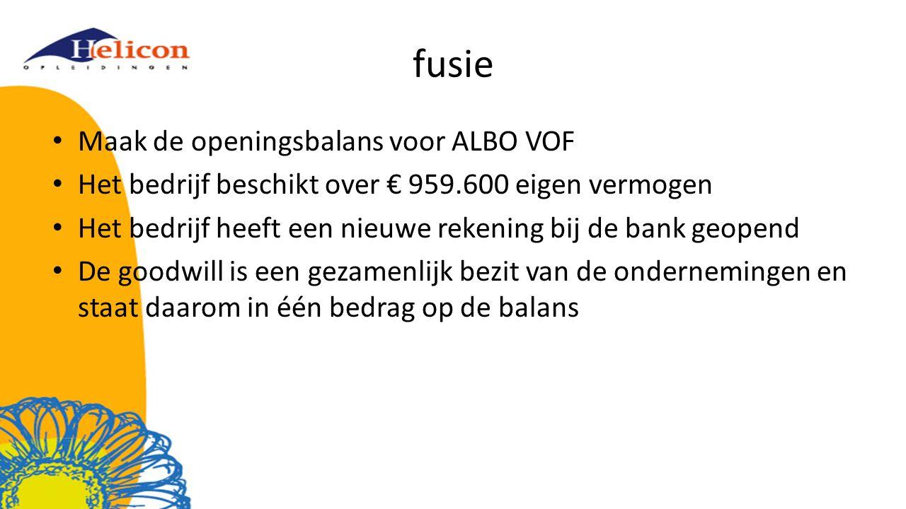 fusie Maak de openingsbalans voor ALBO VOF