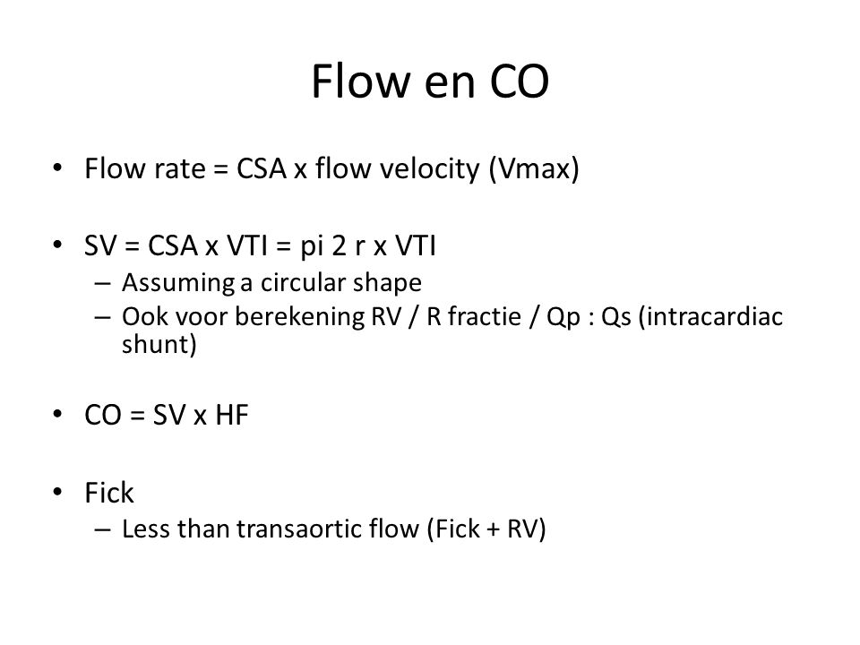 Flow en CO Flow rate = CSA x flow velocity (Vmax)