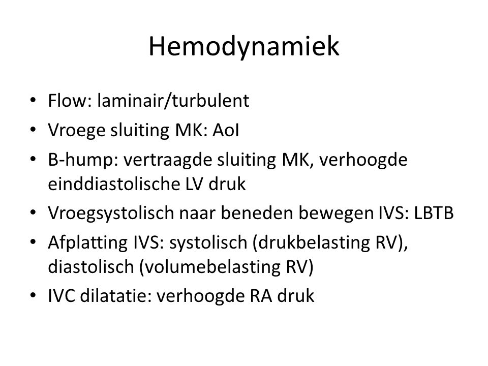 Hemodynamiek Flow: laminair/turbulent Vroege sluiting MK: AoI