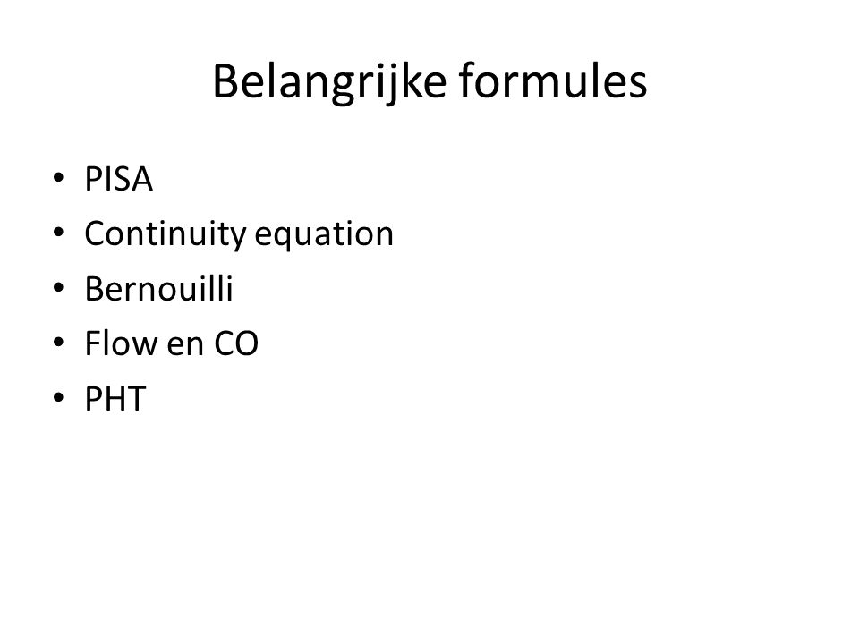 Belangrijke formules PISA Continuity equation Bernouilli Flow en CO