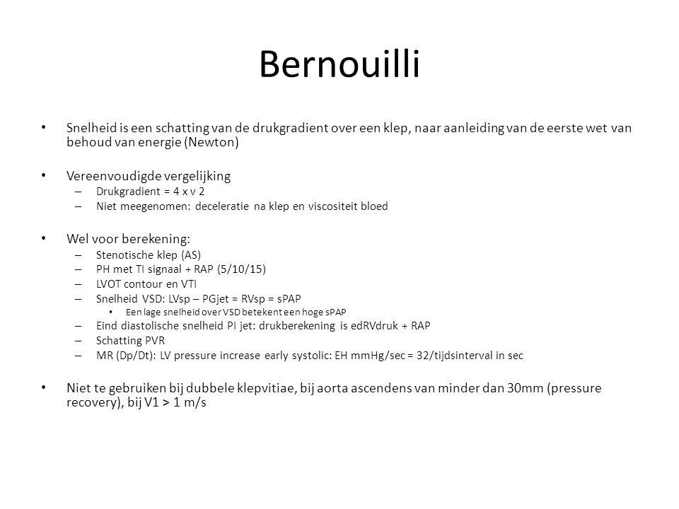 Bernouilli Snelheid is een schatting van de drukgradient over een klep, naar aanleiding van de eerste wet van behoud van energie (Newton)