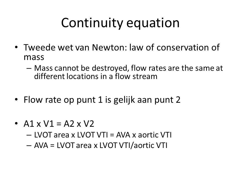 Continuity equation Tweede wet van Newton: law of conservation of mass