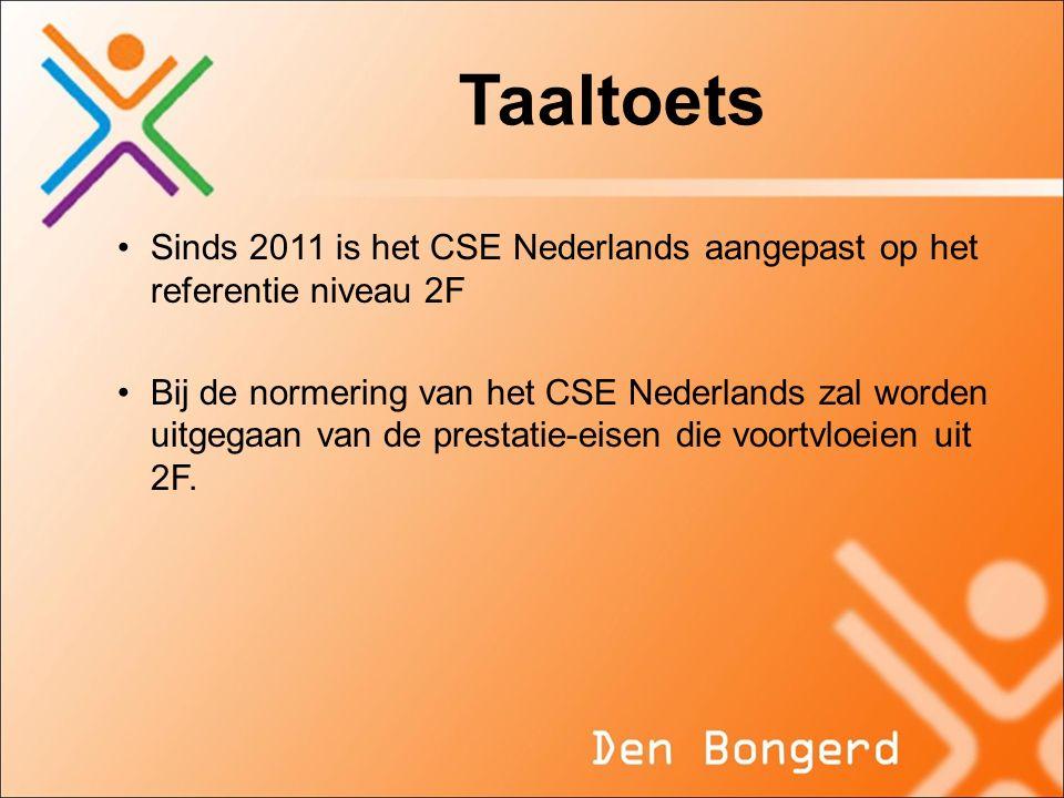 Taaltoets Sinds 2011 is het CSE Nederlands aangepast op het referentie niveau 2F.