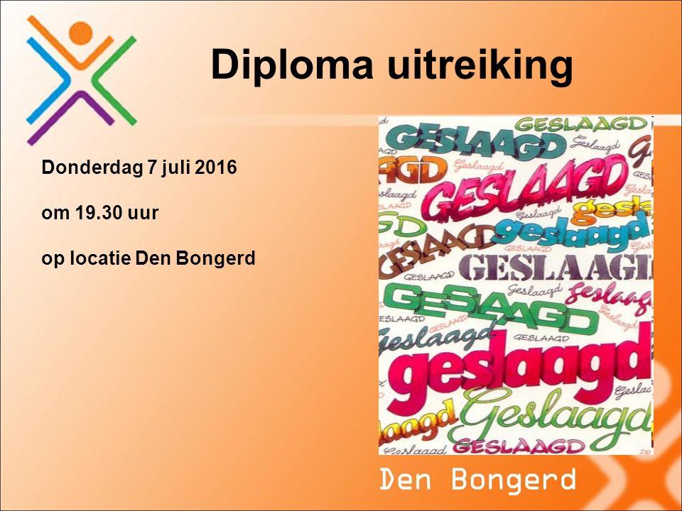 Diploma uitreiking Donderdag 7 juli 2016 om 19.30 uur