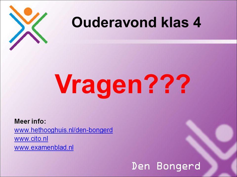 Vragen Ouderavond klas 4 Meer info: www.hethooghuis.nl/den-bongerd