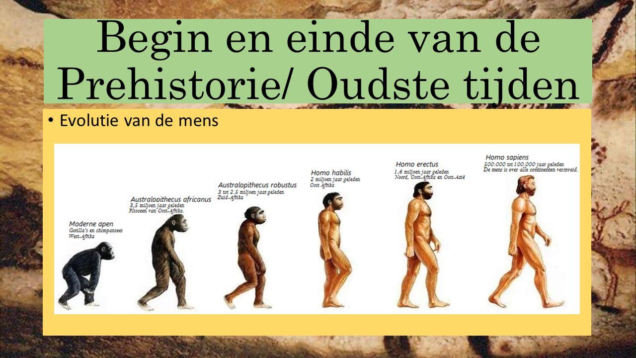 Begin en einde van de Prehistorie/ Oudste tijden