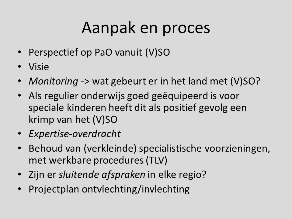 Aanpak en proces Perspectief op PaO vanuit (V)SO Visie