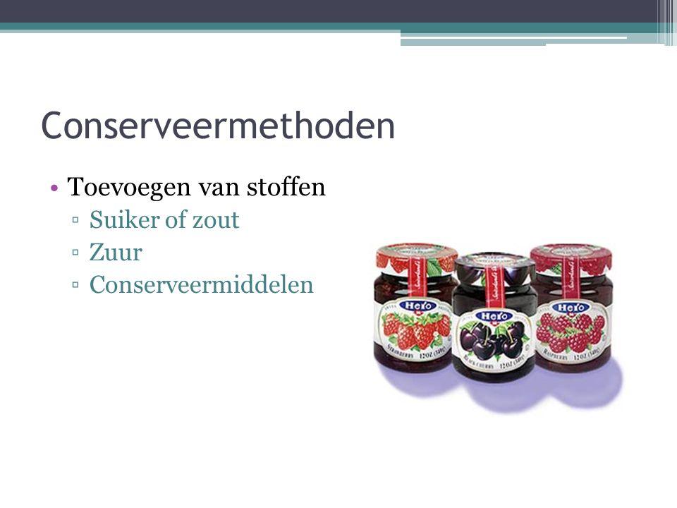 Conserveermethoden Toevoegen van stoffen Suiker of zout Zuur
