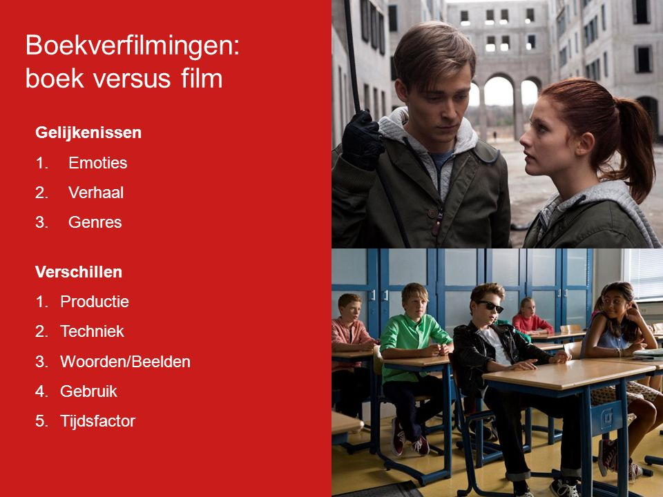 Boekverfilmingen: boek versus film Gelijkenissen Emoties Verhaal