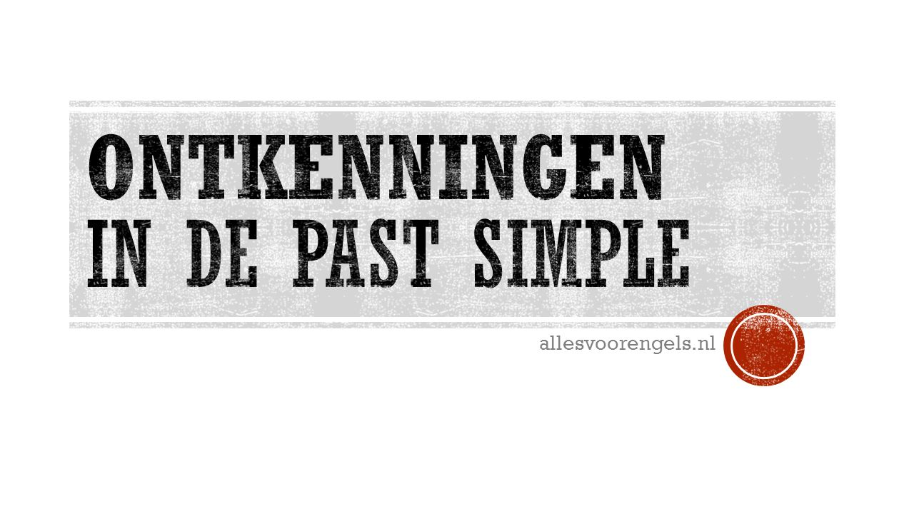 Ontkenningen in de Past Simple