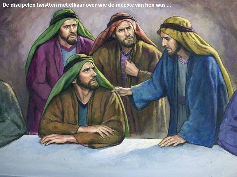 De discipelen twistten met elkaar over wie de meeste van hen was …