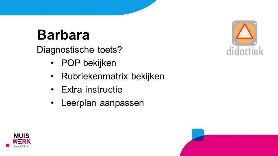 Barbara Diagnostische toets POP bekijken Rubriekenmatrix bekijken