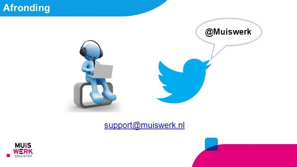 Afronding @Muiswerk support@muiswerk.nl Vragen