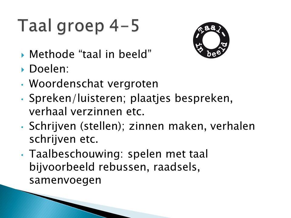 Taal groep 4-5 Methode taal in beeld Doelen: Woordenschat vergroten