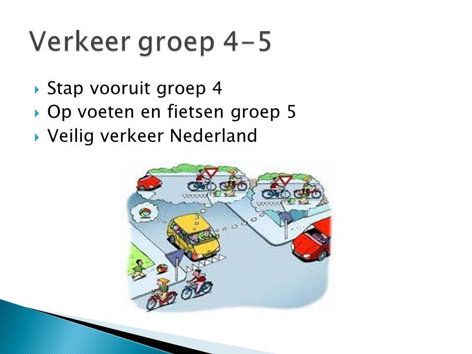 Verkeer groep 4-5 Stap vooruit groep 4 Op voeten en fietsen groep 5