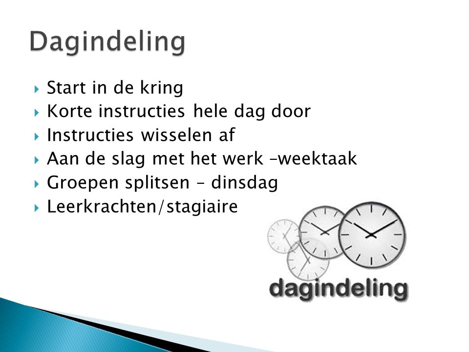 Dagindeling Start in de kring Korte instructies hele dag door