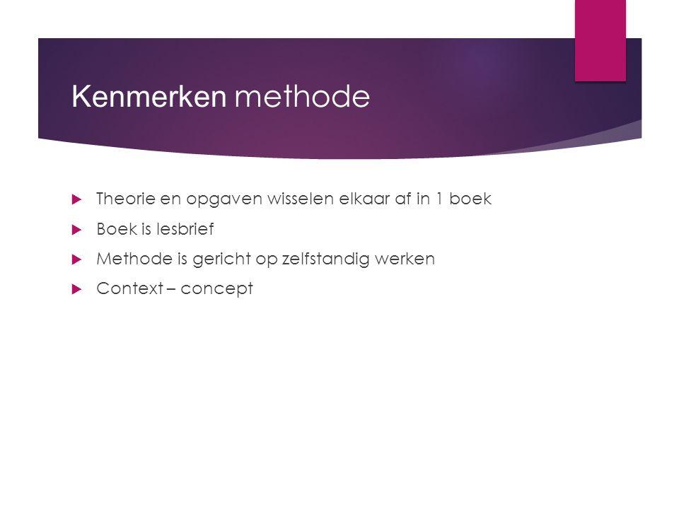 Kenmerken methode Theorie en opgaven wisselen elkaar af in 1 boek