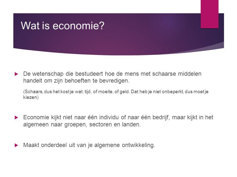 Wat is economie De wetenschap die bestudeert hoe de mens met schaarse middelen handelt om zijn behoeften te bevredigen.