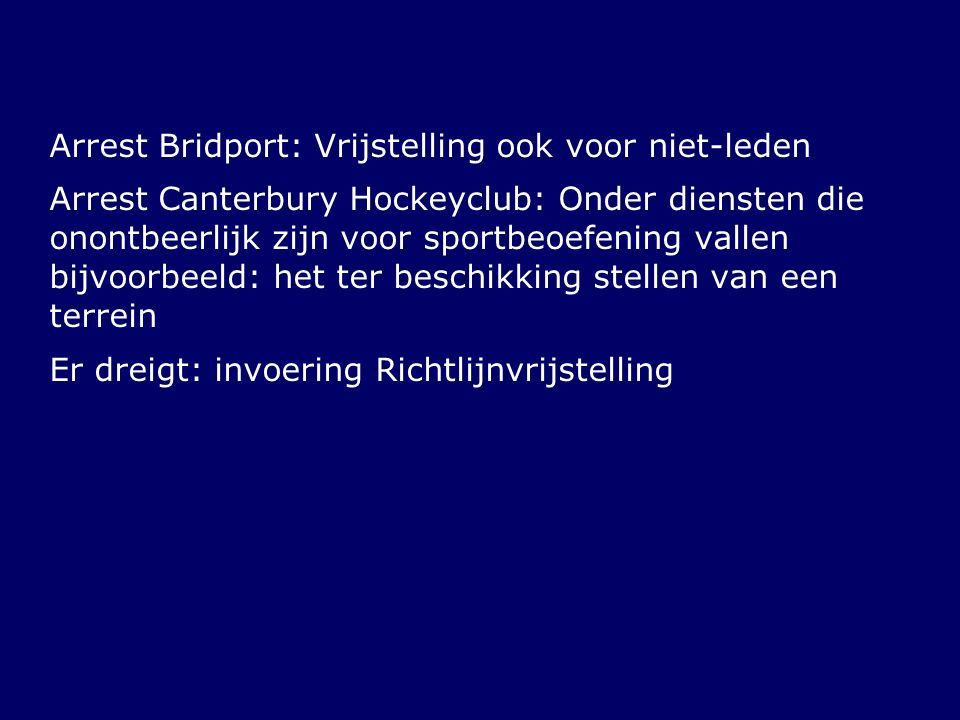 Arrest Bridport: Vrijstelling ook voor niet-leden