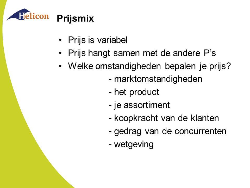 Prijsmix Prijs is variabel Prijs hangt samen met de andere P's