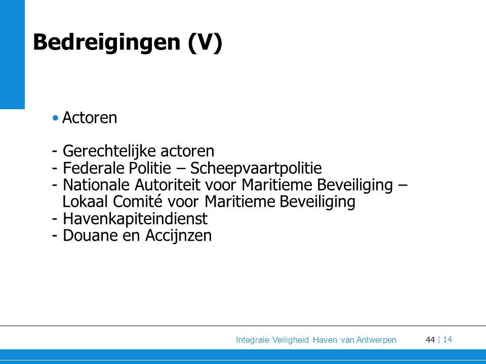 Bedreigingen (V) Actoren - Gerechtelijke actoren