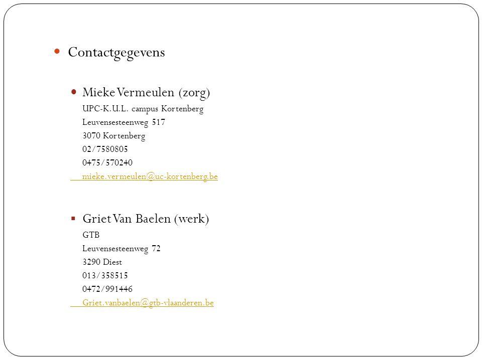 Contactgegevens Mieke Vermeulen (zorg) Griet Van Baelen (werk)