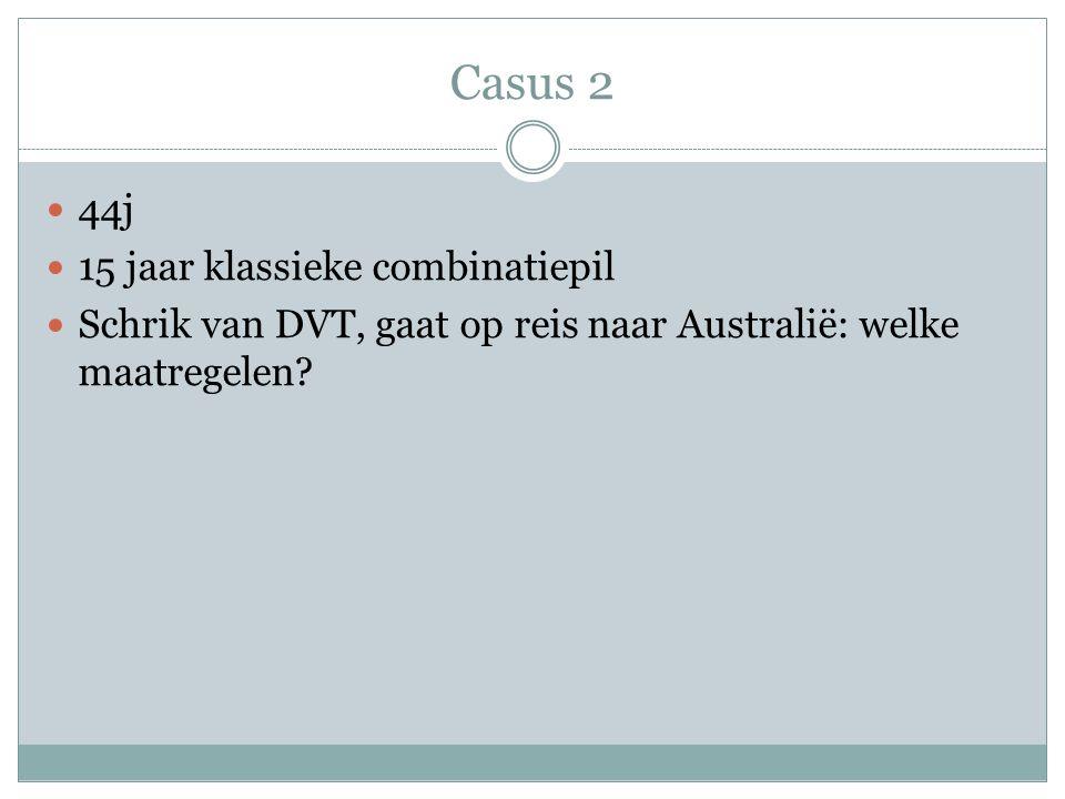 Casus 2 44j 15 jaar klassieke combinatiepil