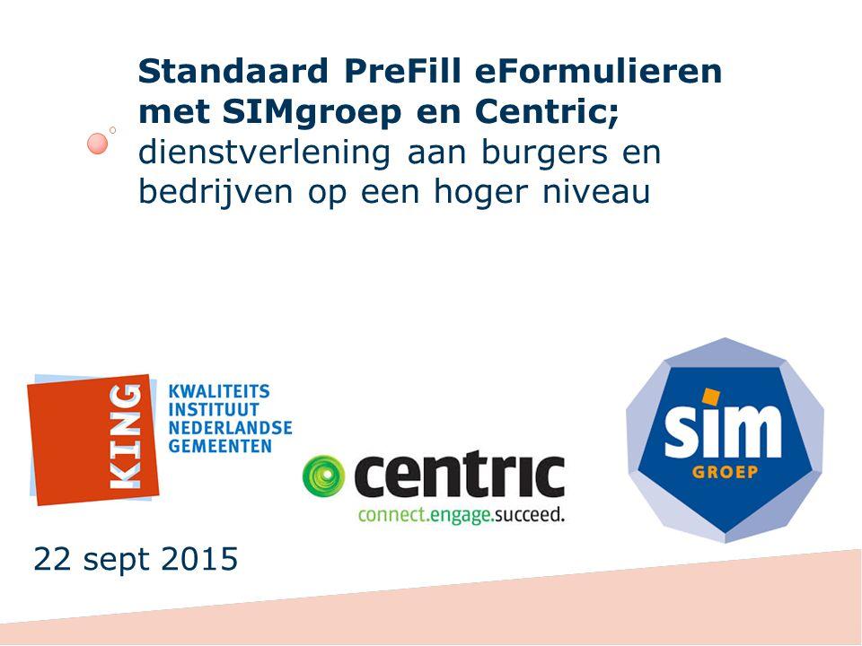 Standaard PreFill eFormulieren met SIMgroep en Centric; dienstverlening aan burgers en bedrijven op een hoger niveau