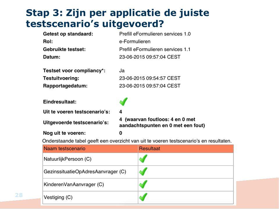 Stap 3: Zijn per applicatie de juiste testscenario's uitgevoerd