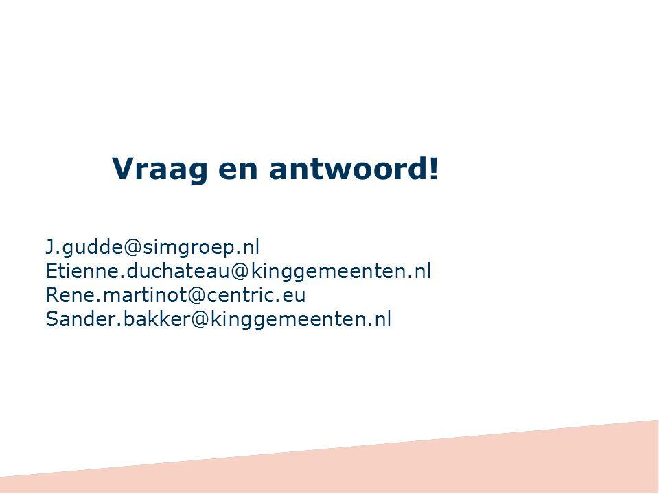 Vraag en antwoord. J. gudde@simgroep. nl Etienne