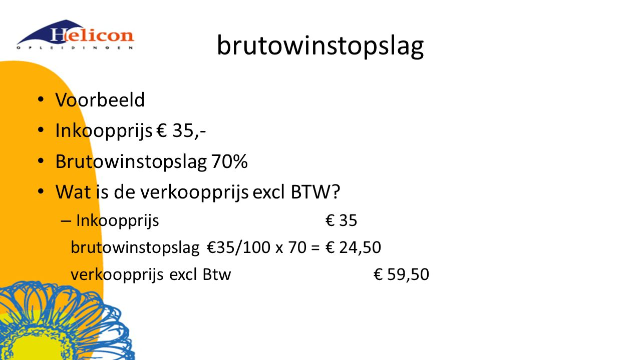 brutowinstopslag Voorbeeld Inkoopprijs € 35,- Brutowinstopslag 70%