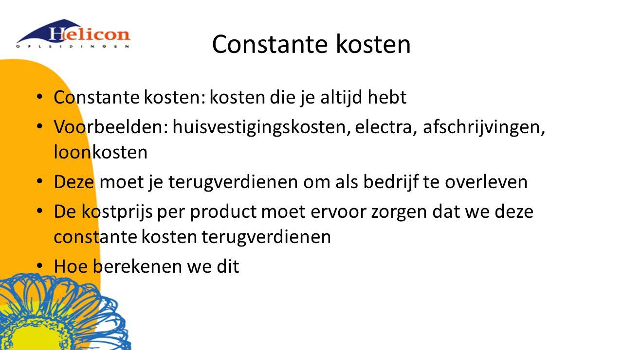Constante kosten Constante kosten: kosten die je altijd hebt