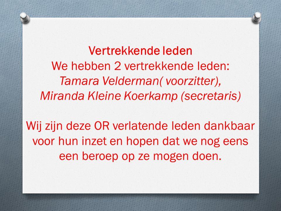 We hebben 2 vertrekkende leden: Tamara Velderman( voorzitter),