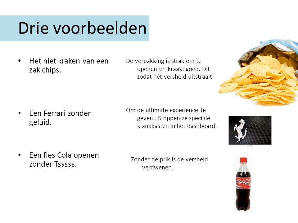 Drie voorbeelden Het niet kraken van een zak chips.