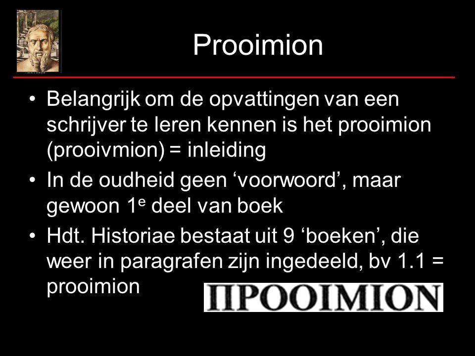 Prooimion Belangrijk om de opvattingen van een schrijver te leren kennen is het prooimion (prooivmion) = inleiding.