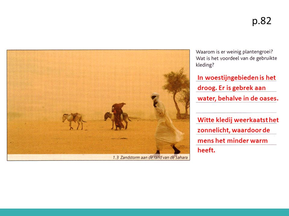 p.82 In woestijngebieden is het droog. Er is gebrek aan
