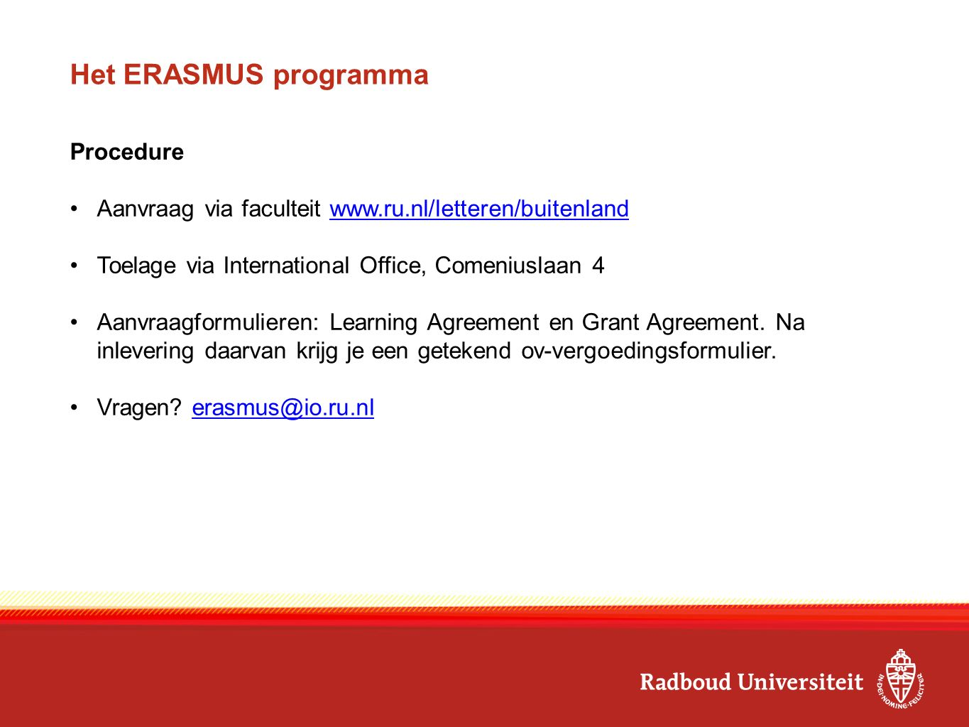 Het ERASMUS programma Procedure