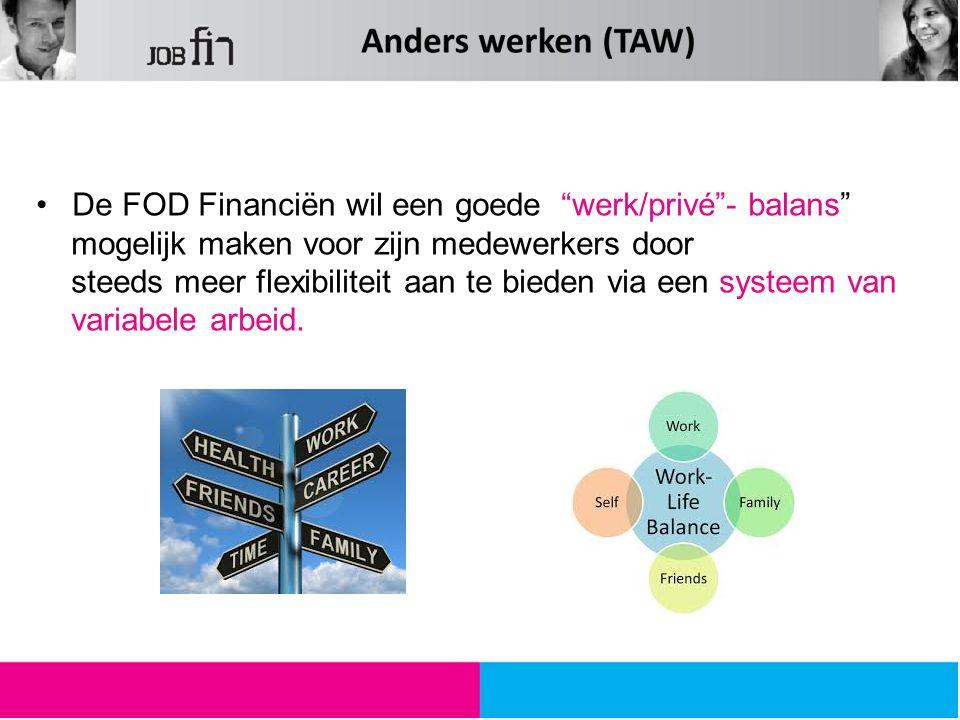 De FOD Financiën wil een goede werk/privé - balans