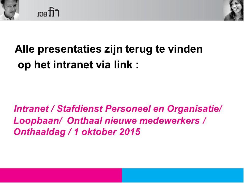 Alle presentaties zijn terug te vinden op het intranet via link :