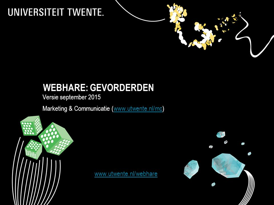 Versie september 2015 Marketing & Communicatie (www.utwente.nl/mc)