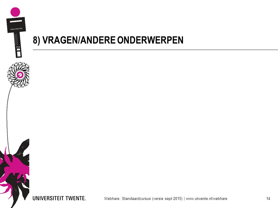 8) VRAGEN/ANDERE ONDERWERPEN